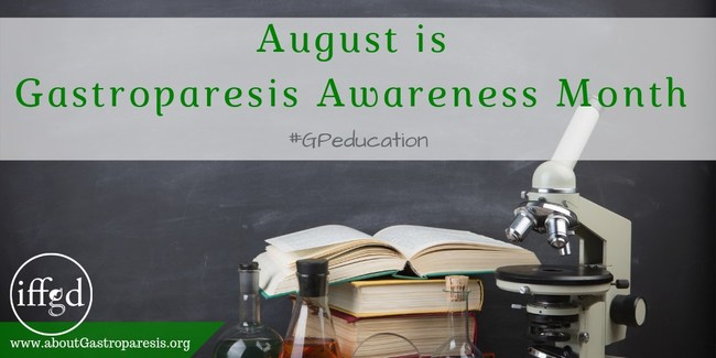 August is Gastroparesis Awareness Month #GPeducation
