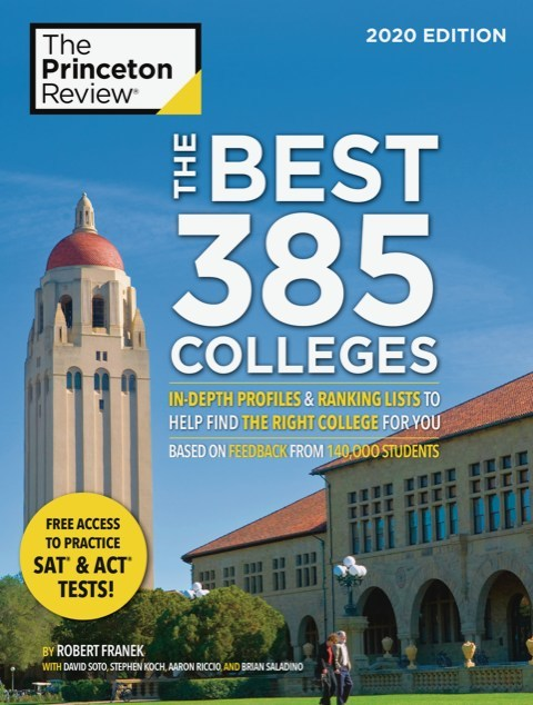 The Best 385 Colleges: 2020 Edition (Penguin Random House, Princeton Review Books, Published August 6, 2016)