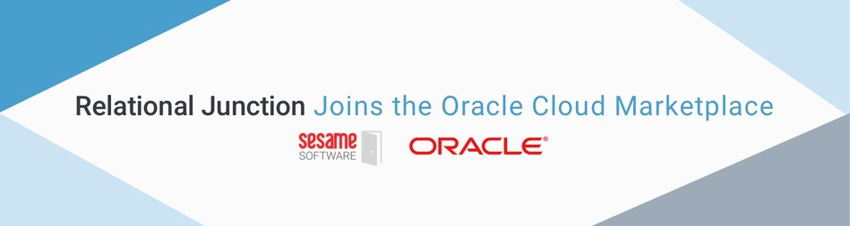 "Sesame Software's Relational Junction data management suite has achieved ""Powered by Oracle Cloud"" status and is now available on the Oracle Cloud Marketplace, providing added value to data-reliant organizations of all sizes."