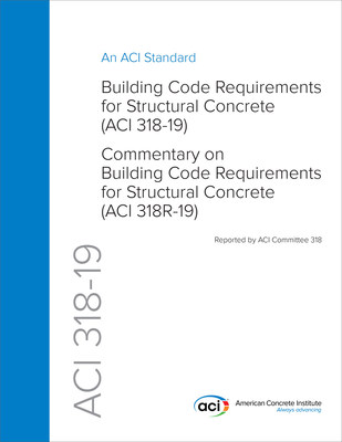 New ACI 318-19 Building Code Requirements for Structural Concrete is now available (PRNewsFoto/American Concrete Institute)