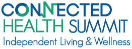 Connected Health Summit: Independent Living and Wellness