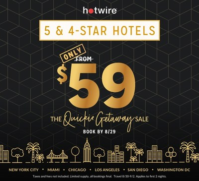 HOTWIRE ANNOUNCES 3-DAY $59 LUXURY HOTEL SALE IN AMERICA'S TOP CITIES FOR A QUICKIE GETAWAY…JUST BECAUSE