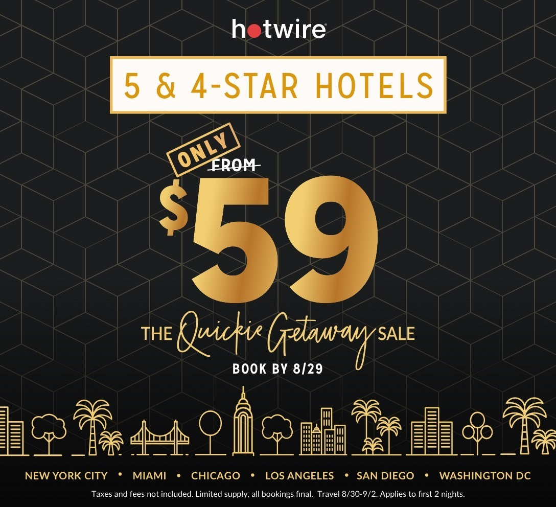 Hotwire Announces 3 Day 59 Luxury Hotel Sale In America S Top Cities For A Quickie Getaway Just Because Aug 20 2019
