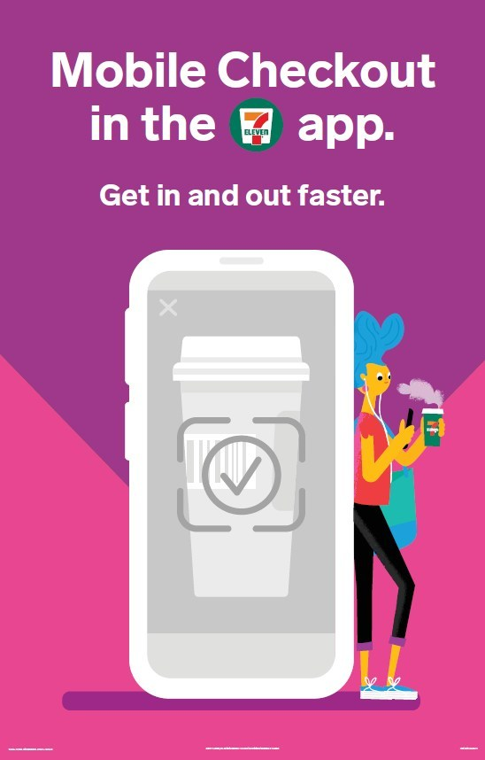 For in-a-hurry New Yorkers, 7-Eleven, Inc. has introduced Mobile Checkout for an even faster way to shop, pay and be on your way. Mobile Checkout takes convenience to the next level, letting customers in New York City skip the checkout line and pay for their purchases using the 7-Eleven® app, which houses the retailer's successful 7Rewards® loyalty program.