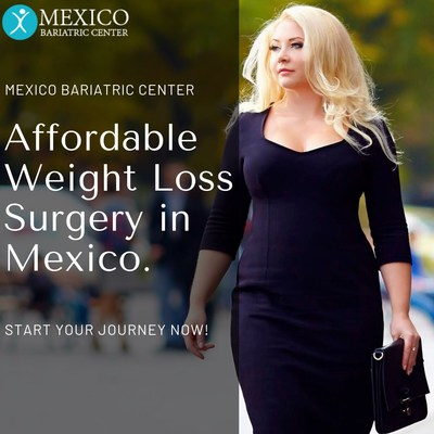 Affordable Weight Loss Surgery in Mexico - Mexico Bariatric Center