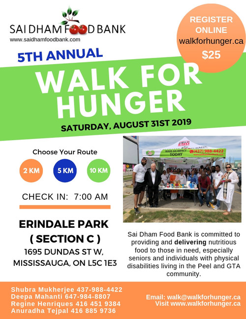 Sai Dham Food Bank 5th Annual Walk for Hunger on Saturday, Aug. 31, 2019. Please register online at: www.walkforhunger.ca. We all again this year have to join together to Walk for Hunger at Erindale Park. Please check in by 7:00 a.m. and register online for $25.00. Please share with your families and friends. Network to help us help serve our seniors and those with physical disability who are living in poverty. (CNW Group/Sai Dham Food Bank)