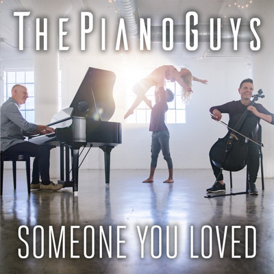 "The Piano Guys – ""Someone You Loved"" Available Now"