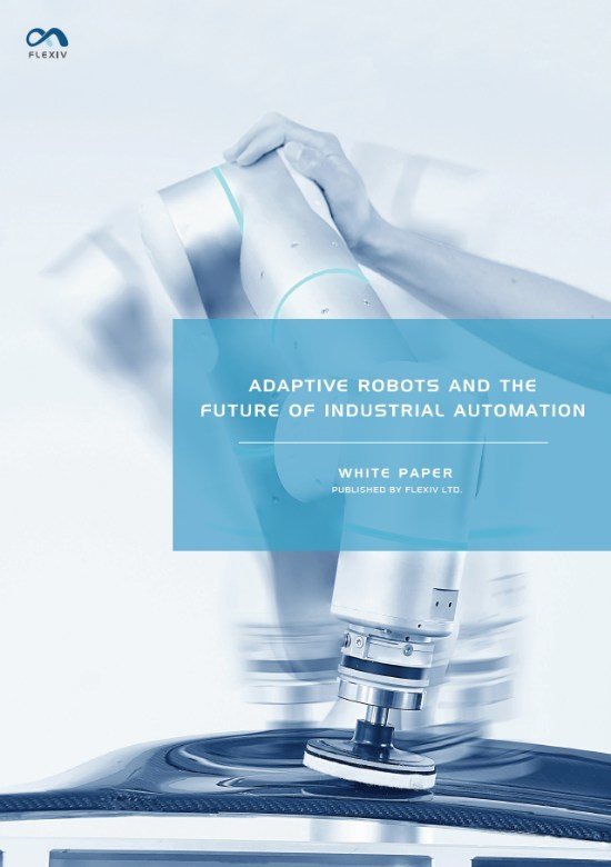 Flexiv white paper: Adaptive Robots and the Future of Industrial Automation