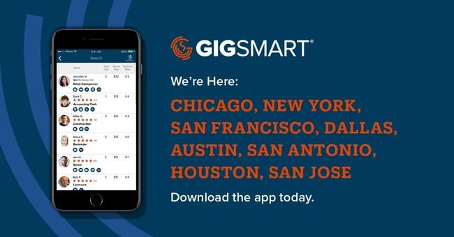 GigSmart launching in Chicago, New York, San Francisco, Dallas, Austin, San Antonio, Houston, and San Jose.