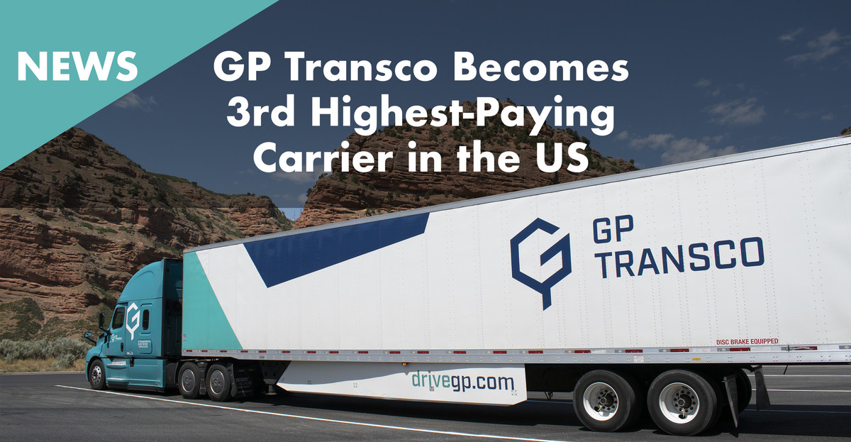 GP Transco Becomes 3rd Highest-Paying Trucking Company in the US
