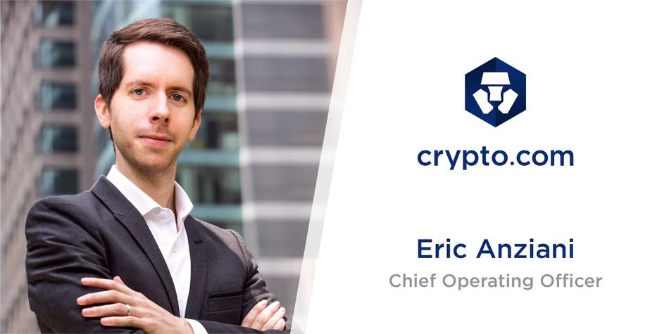 , Crypto.com Promotes Eric Anziani to Chief Operating Officer, Blockcast.cc