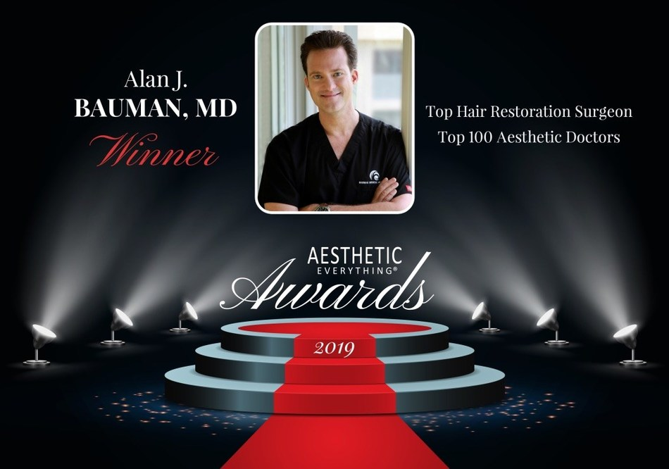 """Alan J. Bauman, MD, ABHRS, IAHRS, Receives """"#1 Top Hair Restoration Surgeon"""" and """"Top 100 Aesthetic Doctors"""" in the Aesthetic Everything® 2019 Aesthetic and Cosmetic Medicine Awards"""