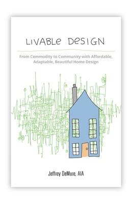 Livable Design by Jeffrey DeMure, AIA