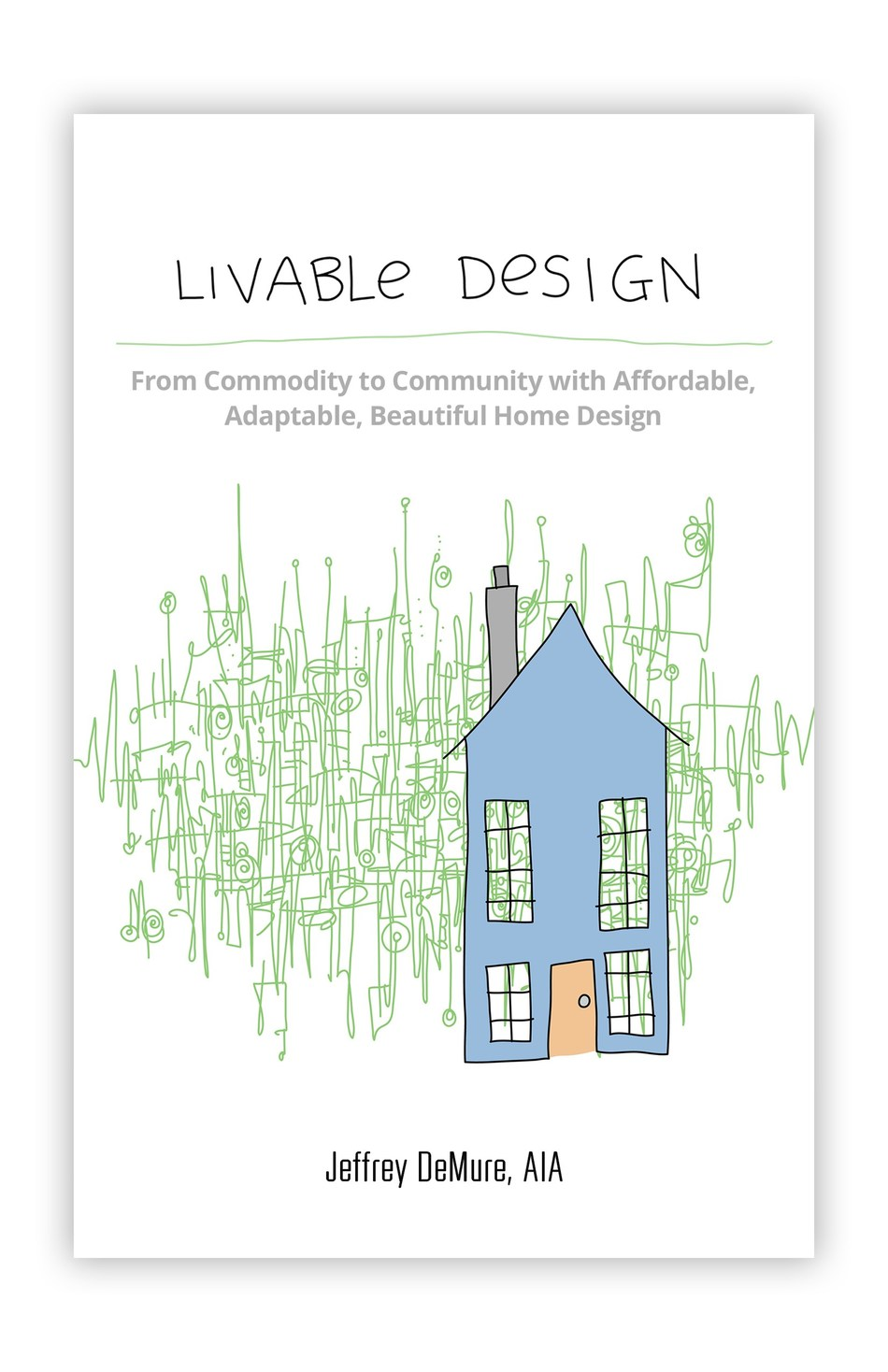 Livable Design by Jeffrey DeMure, AIA