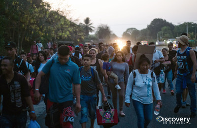 "DISCOVERY EN ESPAÑOL PRESENTS ""CARAVANAS"", THE LONG JOURNEY OF THOUSANDS OF MIGRANTS IN SEARCH OF A BETTER LIFE"