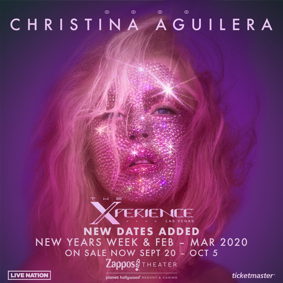 INTERNATIONAL SUPERSTAR CHRISTINA AGUILERA ANNOUNCES TEN ADDITIONAL DATES FOR CHRISTINA AGUILERA: THE XPERIENCE AT ZAPPOS THEATER AT PLANET HOLLYWOOD RESORT & CASINO