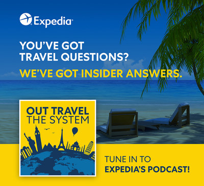 """Expedia Launches New Podcast, """"Out Travel The System"""" Available Now"""