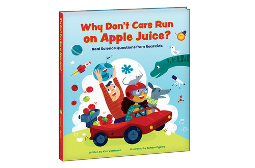 """""""Why Don't Cars Run on Apple Juice?,"""" a fun and informative Q&A book for curious minds, is available now in hardcover for $19.95 at major booksellers across Canada. (CNW Group/Ontario Science Centre)"""
