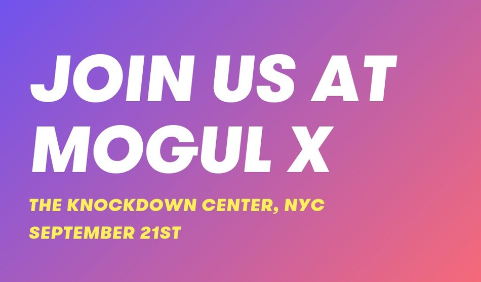 Come Join Us at MOGUL X 2019 This Saturday In NYC!