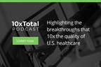 10X Total Podcast Launched to Healthcare Community