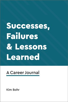 Are You Ready to Take Control of Your Career Journey? Kim Bohr, CEO of Innovare Group Shares Successes, Failures & Lessons Learned in New Career Journal for All Levels of Professionals