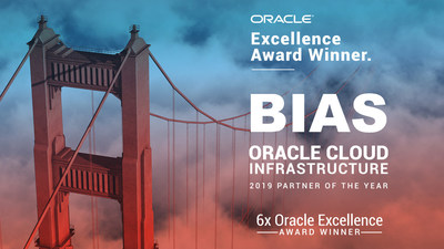 BIAS Named 2019 Oracle Excellence Partner of the Year in Oracle Cloud Infrastructure for both North America and Global level categories
