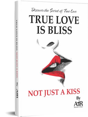 True Love is bliss, not just a kiss