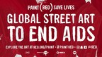 PAINT (RED) SAVE LIVES; First Global Street Art Campaign To End AIDS