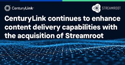CenturyLink收购视频交付创新企业Streamroot