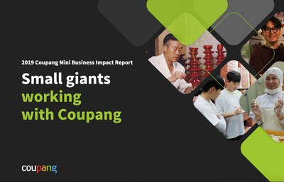 "Coupang publishes ""2019 Coupang Mini Business Impact Report"", on small giants working with Coupang"