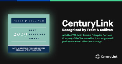 Frost & Sullivan Recognizes CenturyLink with the 2019 Latin America Enterprise Services Company of the Year Award
